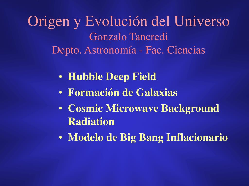 origen y evoluci n del universo gonzalo tancredi depto astronom a fac ciencias l.