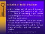 initiation of bolus feedings