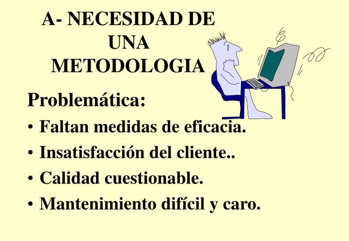 A necesidad de una metodologia