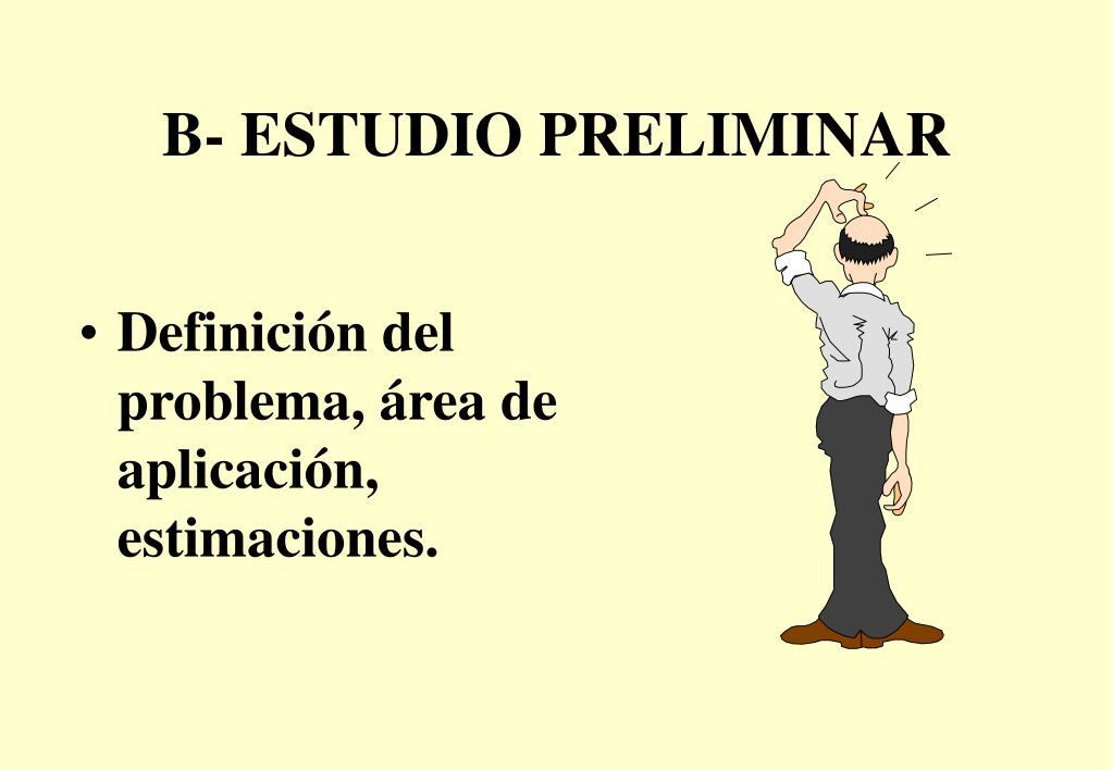 B- ESTUDIO PRELIMINAR
