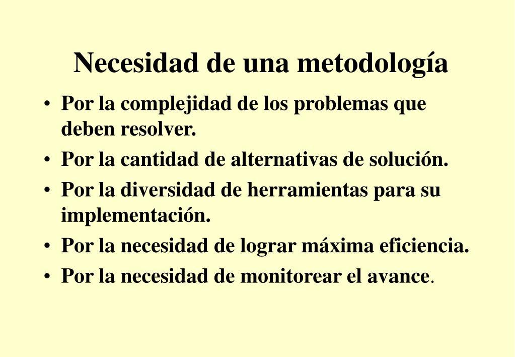 Necesidad de una metodología