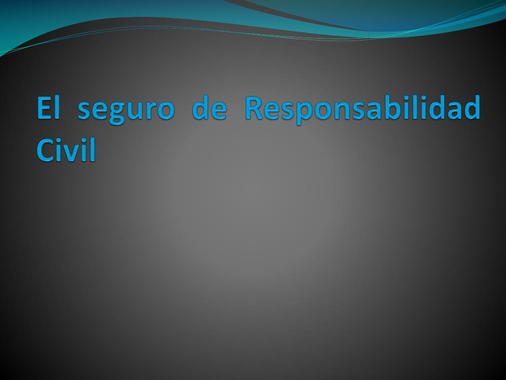 el seguro de responsabilidad civil
