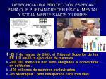derecho a una protecci n especial para que puedan crecer f sica mental y socialmente sanos y libres