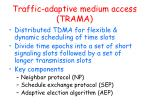 traffic adaptive medium access trama