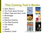 this coming year s books