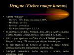 dengue fiebre rompe huesos