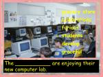 the are enjoying their new computer lab