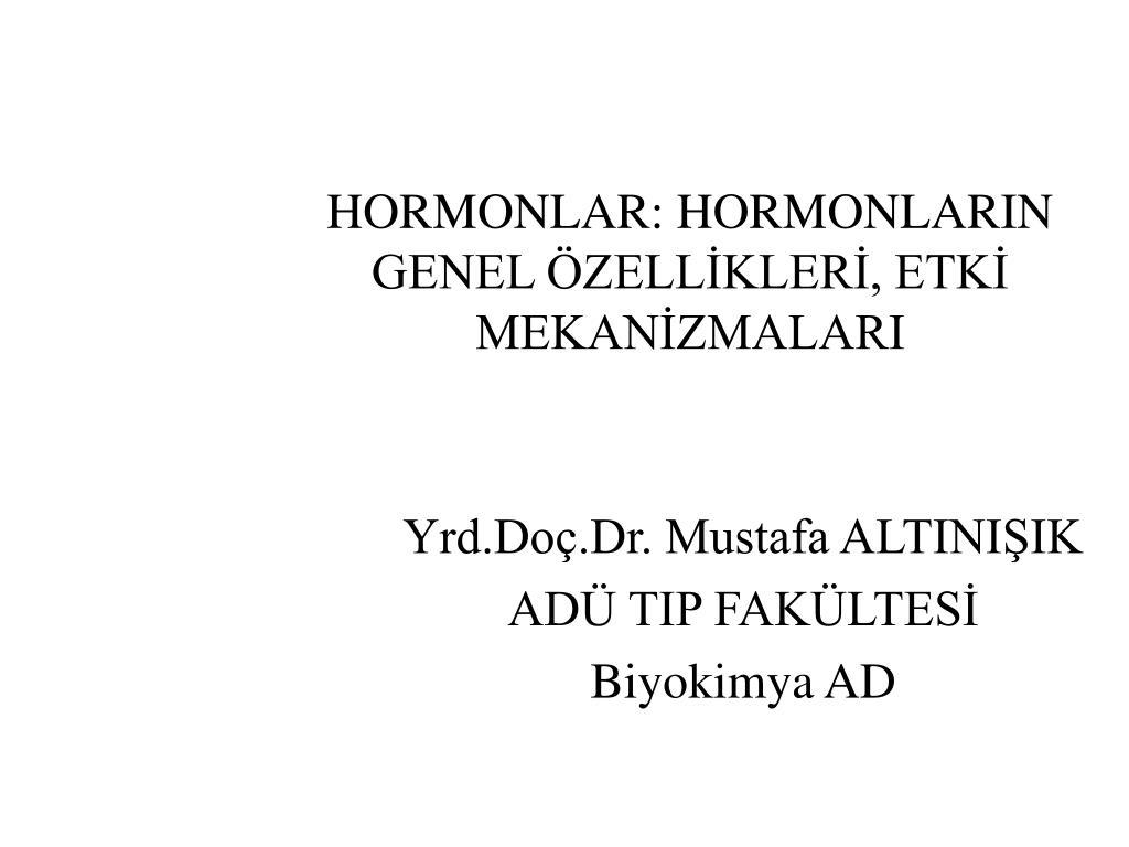 hormonlar hormonlarin genel zell kler etk mekan zmalari l.