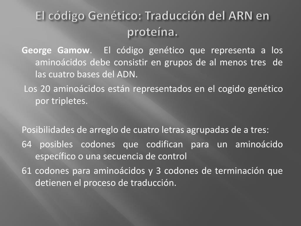 El código Genético: Traducción del ARN en proteína.