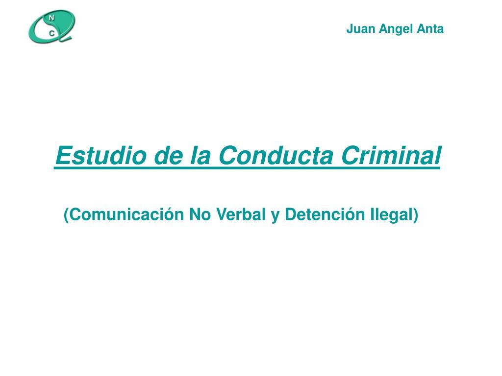 estudio de la conducta criminal l.