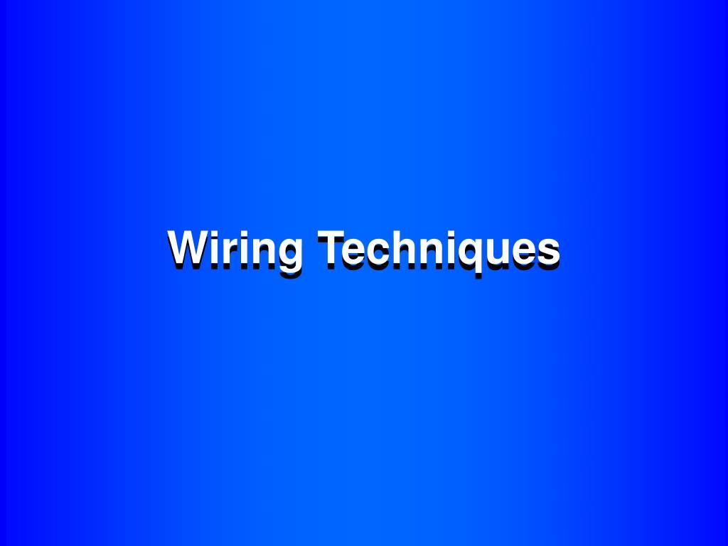 wiring techniques l.