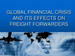 global financial crisis and its effects on freight forwarders