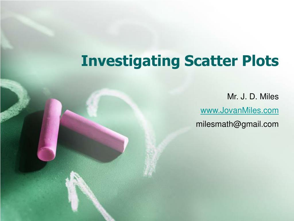 investigating scatter plots l.