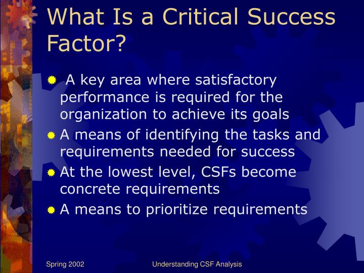 critical success factor of clothing industry Key success factors (ksf), also known as critical success factors (csf), is the term for elements necessary for an organization or project to achieve its mission this methodology is commonly used in data analysis and business analysis.