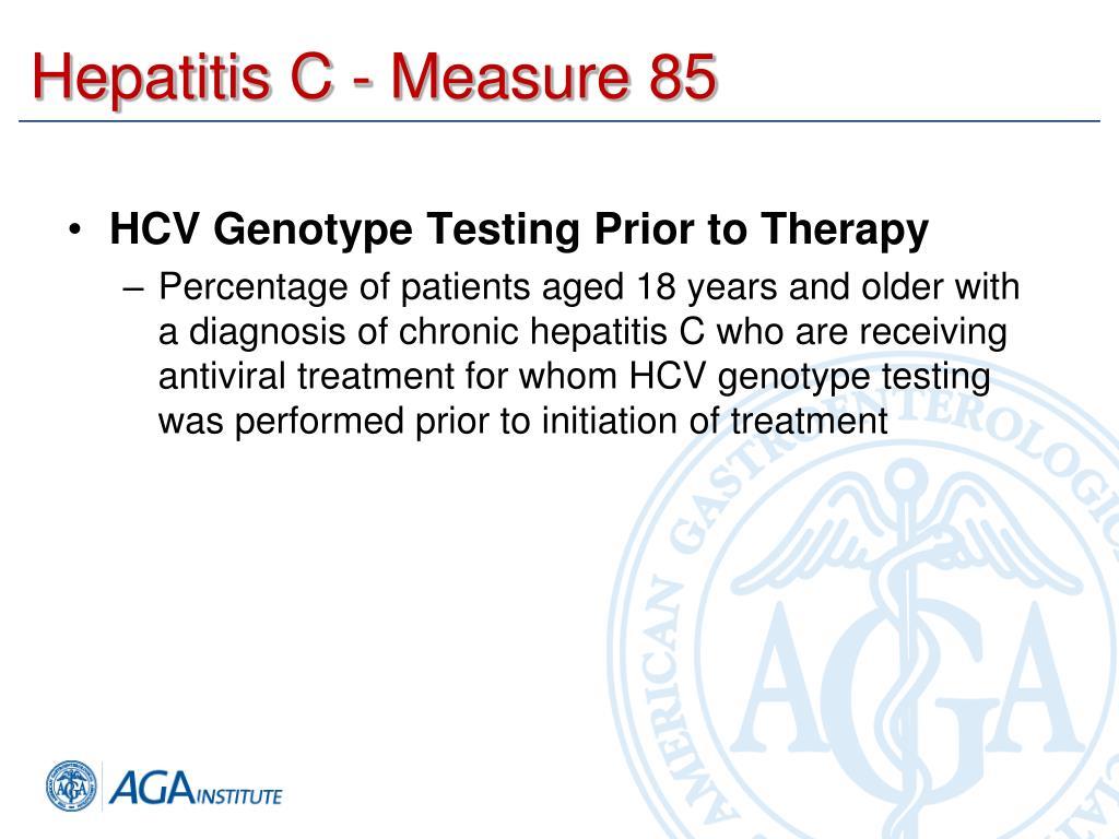 Hepatitis C - Measure 85
