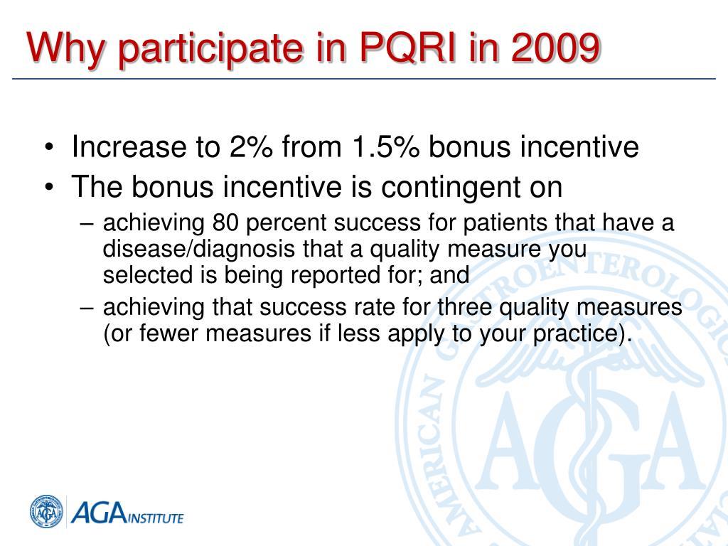 Why participate in PQRI in 2009