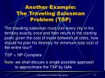 another example the traveling salesman problem tsp