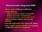electronically integrated emg