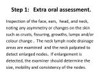 step 1 extra oral assessment