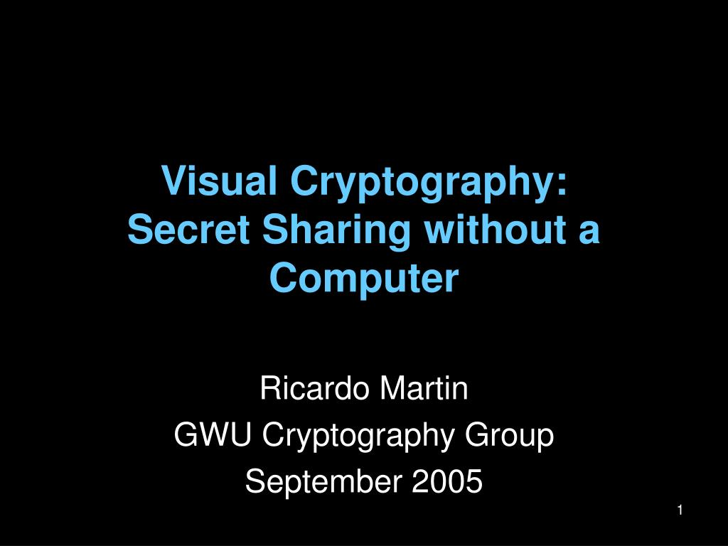 visual cryptography secret sharing without a computer l.