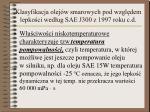 klasyfikacja olej w smarowych pod wzgl dem lepko ci wed ug sae j300 z 1997 roku c d