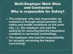 multi employer work sites and contractors who is responsible for safety