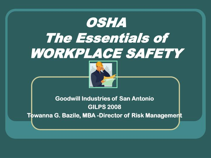 osha the essentials of workplace safety n.