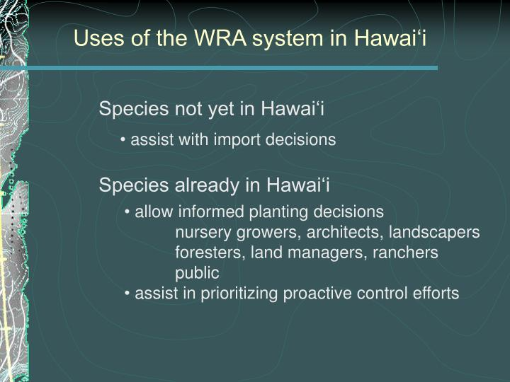 Uses of the WRA system in Hawai'i