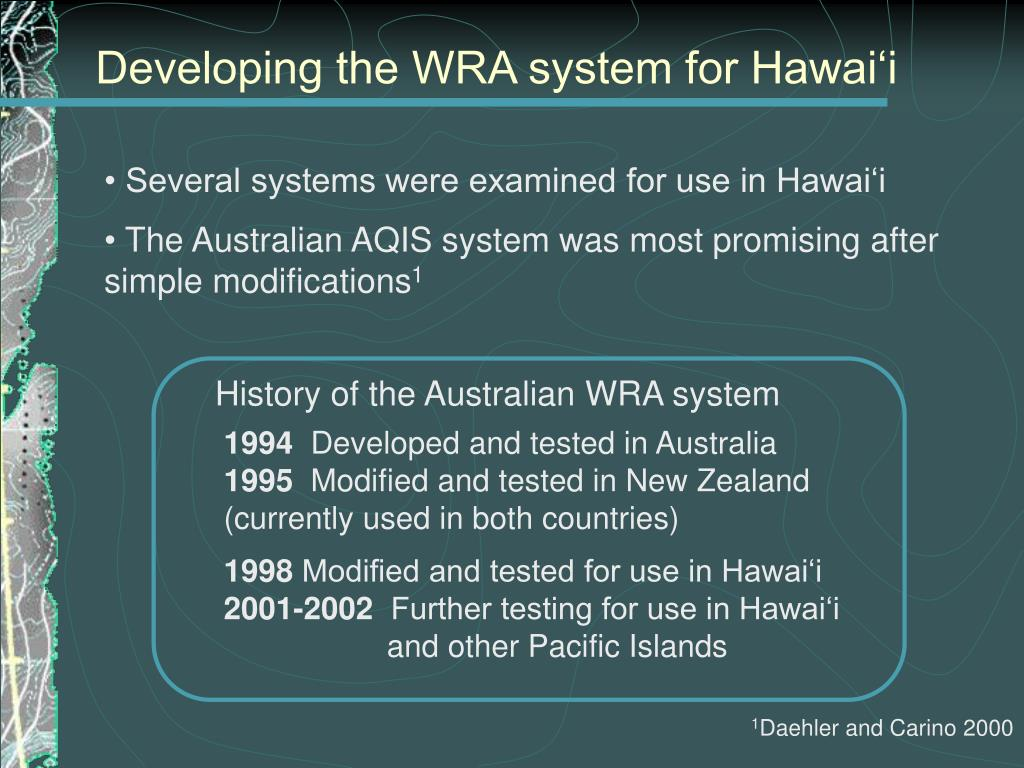 Developing the WRA system for Hawai'i