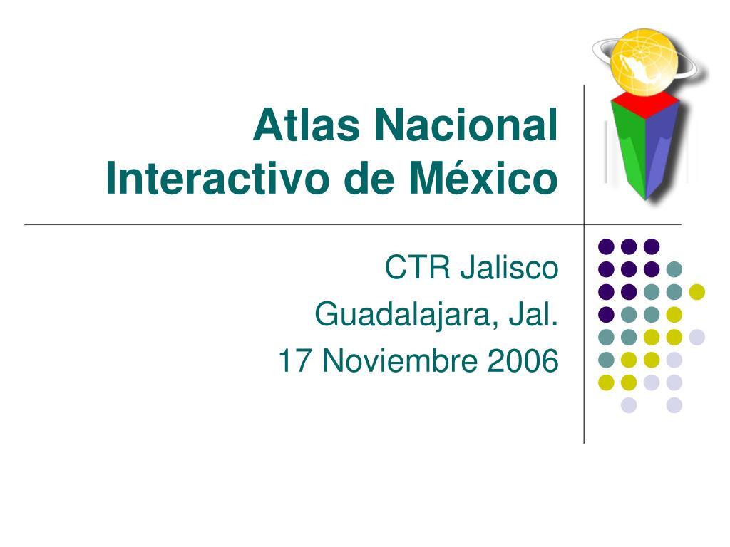 atlas nacional interactivo de m xico l.