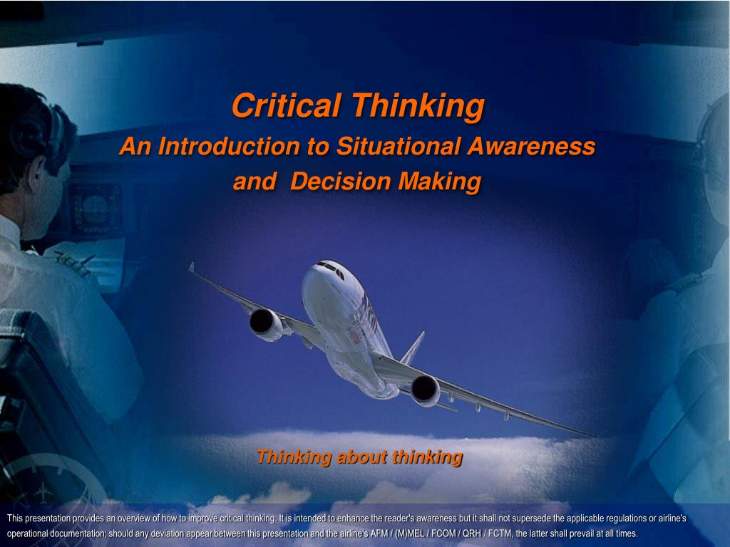 critical thinking an introduction to situational awareness and decision making l.