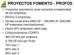 proyectos fomento profos