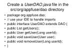 create a userdao java file in the src org appfuse dao directory