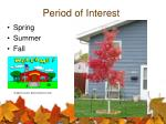 period of interest7