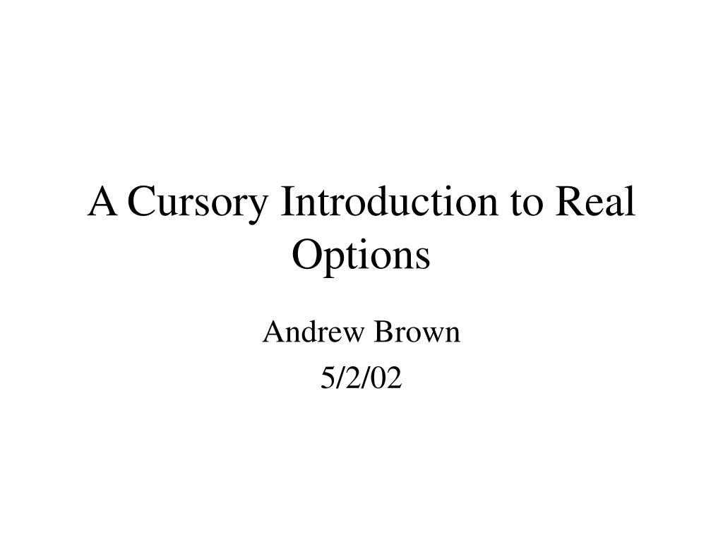 a cursory introduction to real options l.