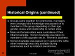 historical origins continued6