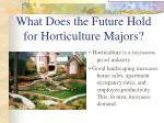 what does the future hold for horticulture majors