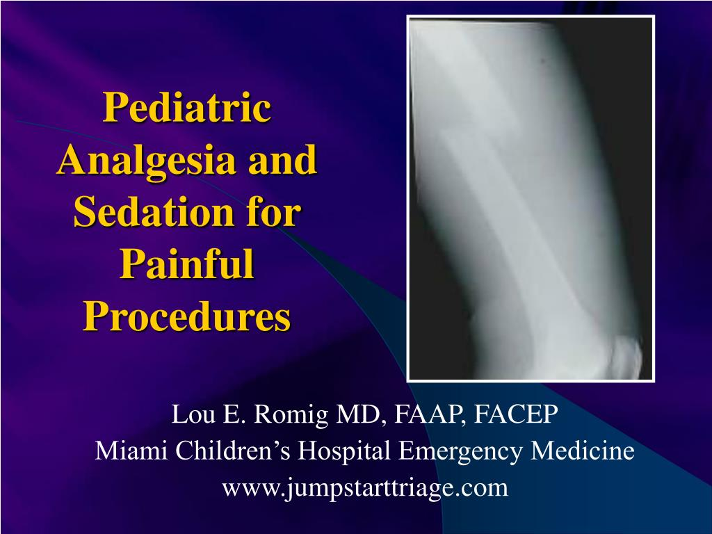 pediatric analgesia and sedation for painful procedures l.