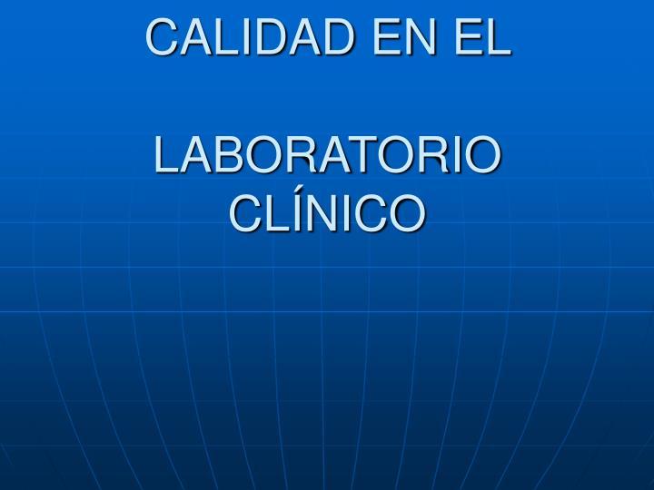 calidad calidad en el laboratorio cl nico n.