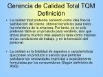 gerencia de calidad total tqm definici n