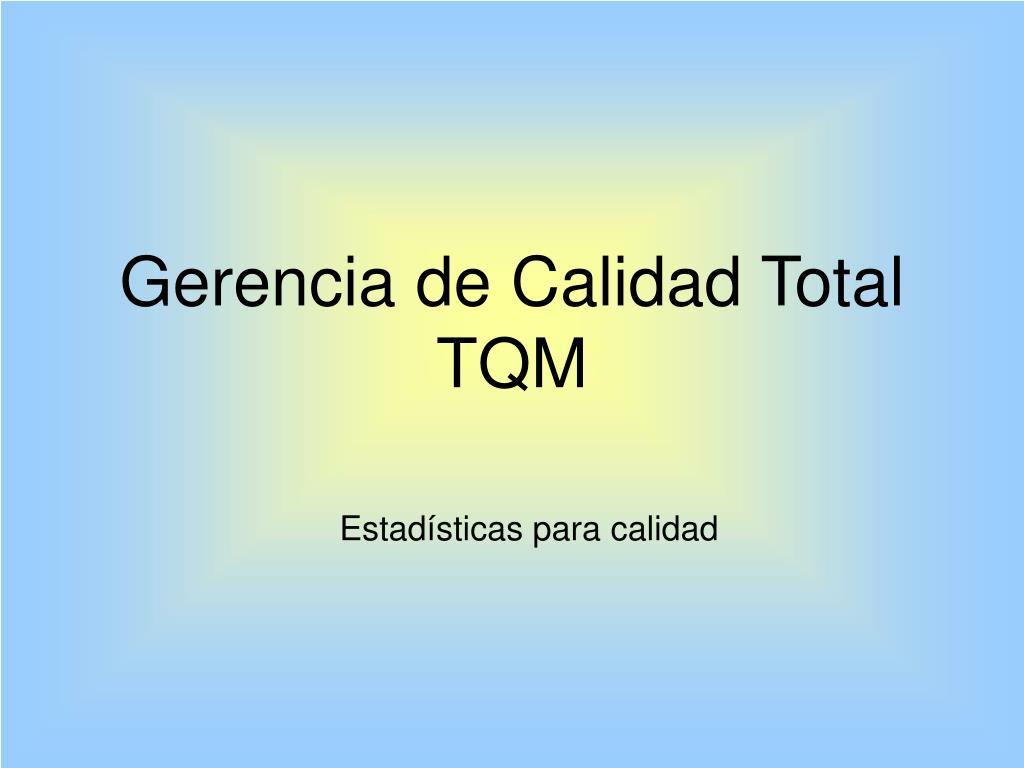 gerencia de calidad total tqm l.