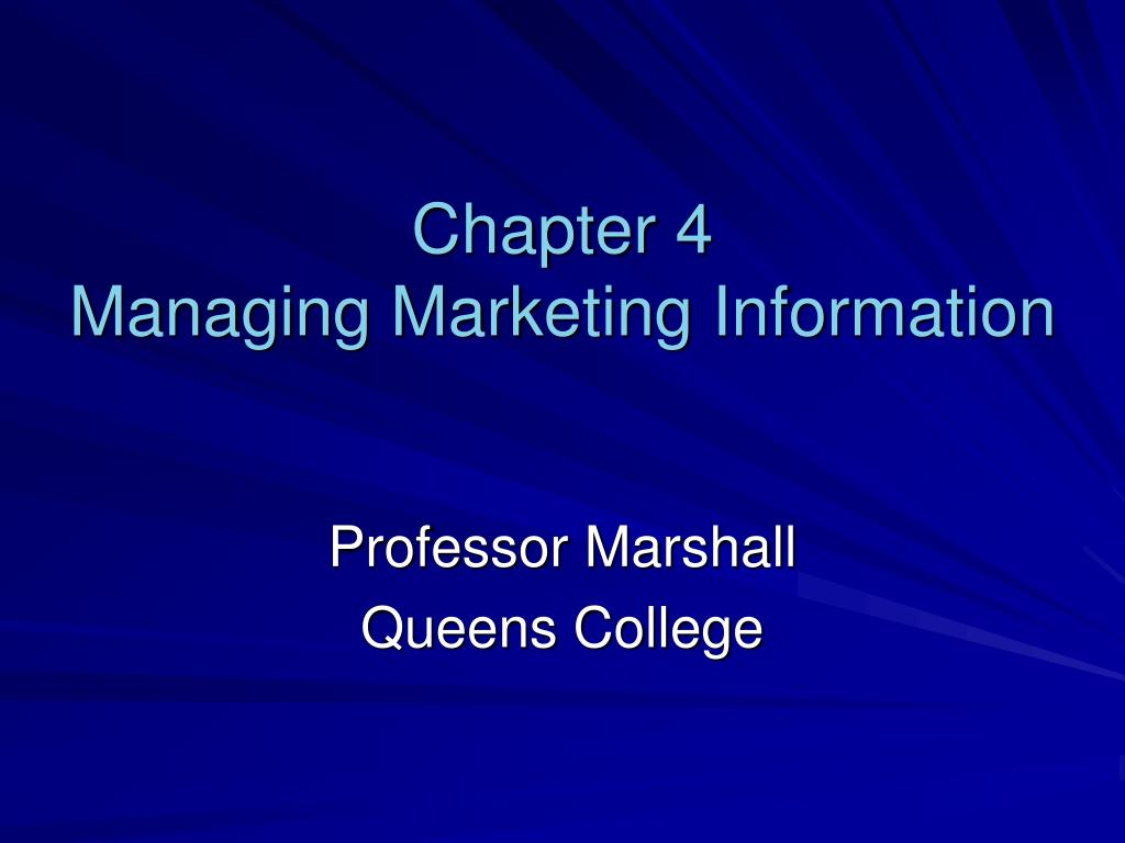 chapter 4 managing marketing information to American global computer technology corporation -headquartered in redwood city, california -developing and marketing computer hardware systems and enterprise software products and particularly its own brands of database management systems both.