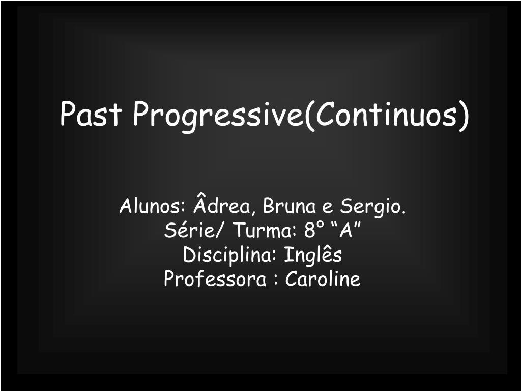 Past Progressive(Continuos)