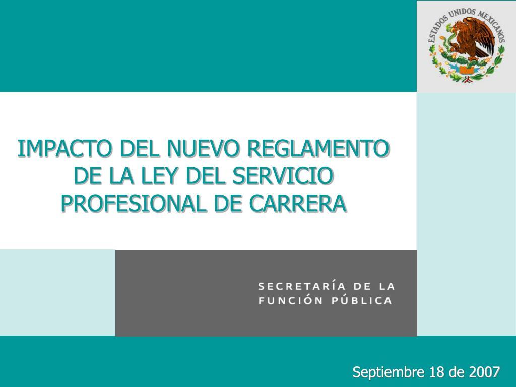 impacto del nuevo reglamento de la ley del servicio profesional de carrera l.