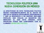 tecnologia politica una nueva dimensi n en m xico