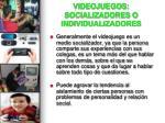 videojuegos socializadores o individualizadores