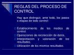 reglas del proceso de control
