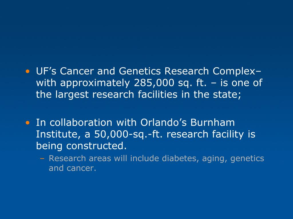 UF's Cancer and Genetics Research Complex– with approximately 285,000 sq. ft. – is one of the largest research facilities in the state;