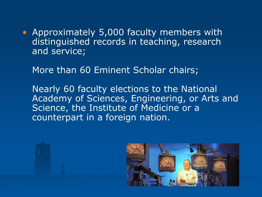 Approximately 5,000 faculty members with distinguished records in teaching, research and service;