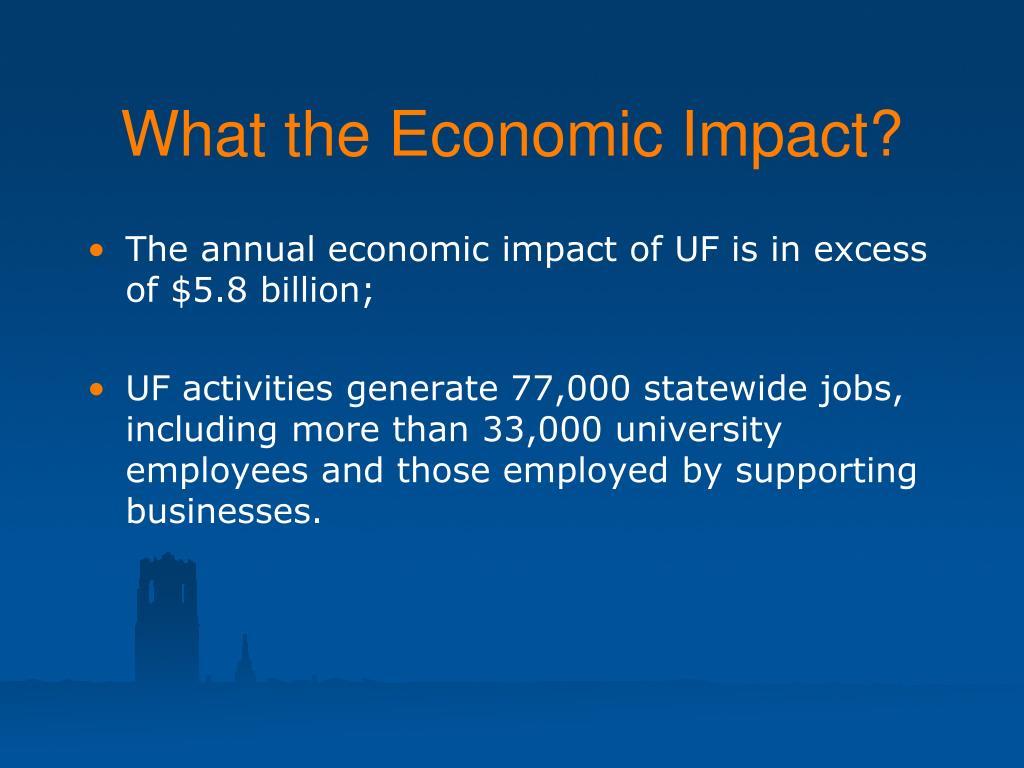 What the Economic Impact?